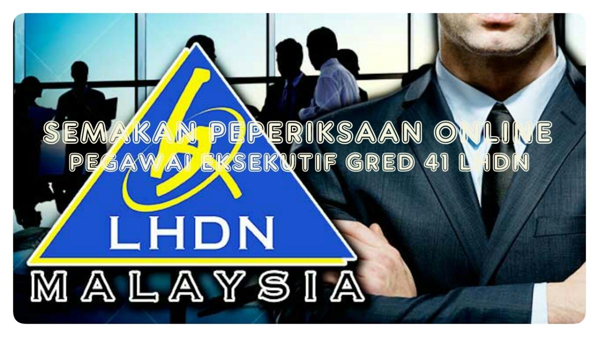 Peperiksaan Online Pegawai Eksekutif Lembaga Hasil Dalam Negeri (LHDN) Gred41.
